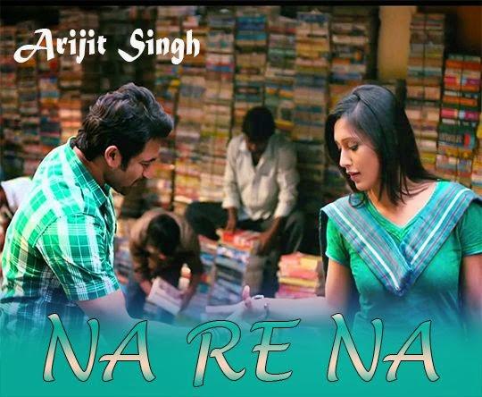 Na Re Na, Arijit Singh
