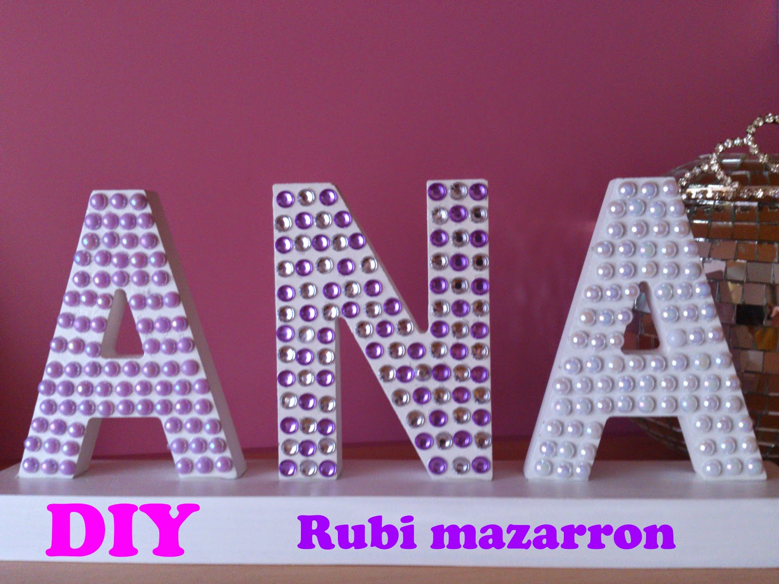 Rubi fotos de mis manualidades letras decoradas con strass for Letras de corcho decoradas