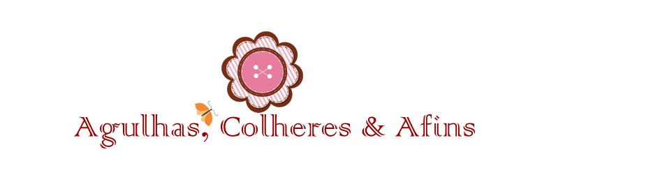 Agulhas, Colheres & Afins