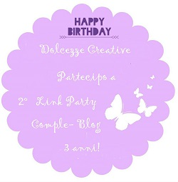 2° Linky Party - Comple-Blog 3 anni! by Dolcezze Creative
