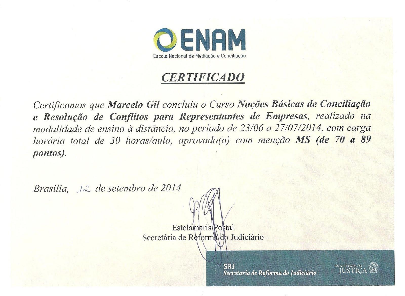 CERTIFICADO DA ESCOLA NACIONAL DE MEDIAÇÃO, DO MINISTÉIRO DA JUSTIÇA, CONCEDIDO À MARCELO GIL /2014
