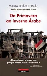 «DA PRIMAVERA AO INVERNO ÁRABE»  de Maria João Tomás