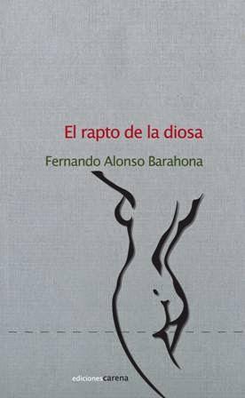 http://www.mundopalabras.es/2014/06/13/el-rapto-de-la-diosa-de-fernando-alonso-barahona/