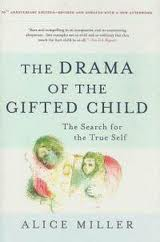an analysis of the drama of the gifted child by alice miller Intrigued, i read a little more about the drama of the gifted child and found that author alice miller wasn't talking only about high-achieving children in analysis, the small and lonely child that is hidden behind his achievements wakes up and asks: what would have happened if i had appeared before.