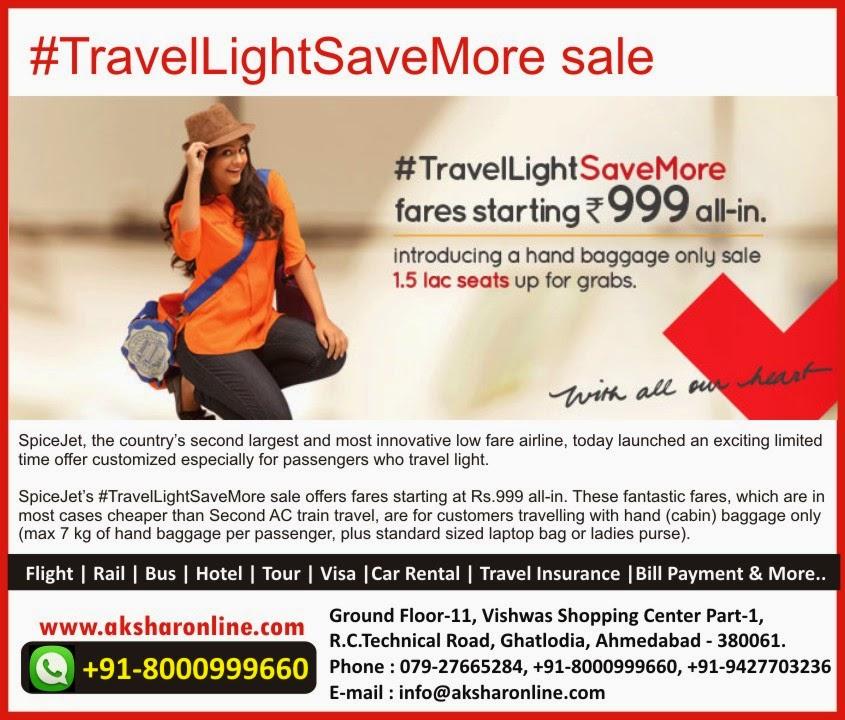 Spicejet Travel Light Save More Offer, aksharonline.com Akshar Infocom 08000999660, 07927665284, 9427703236