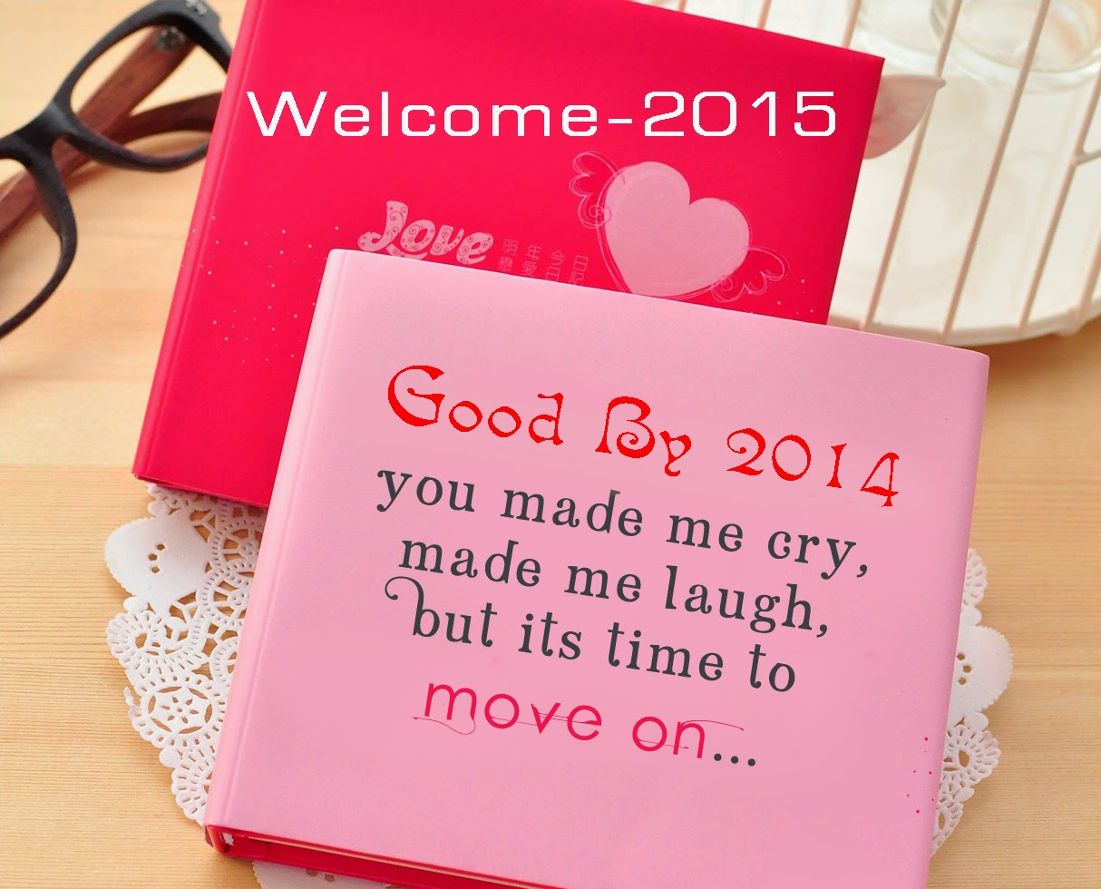goodbye 2014 welcome 2015