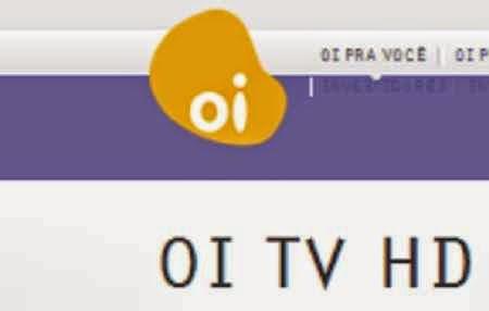 TODOS CLIENTES DA OI TV SERÃO HD ATE 2017, DIZ DIRETOR Oi-tv-hd