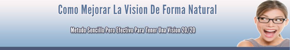 Como Mejorar La Vision De Forma Natural