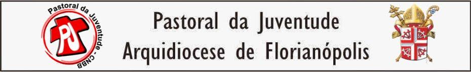 Pastoral da Juventude Arquidiocese de Florianópolis