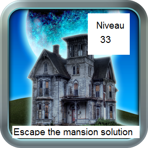 escape the mansion solution niveau 33