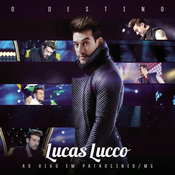 Lucas Lucco - O Destino: Ao Vivo Em Patroc�nio