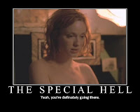 Meme pic (white framed image on black background with white text below) showing the scene in Firefly when the character Saffron drops her clothes in an attempt to seduce Mal. Caption reads: The Special Hell ... Yeah, you're definitely going there. The words are a play on some lines spoken in that episode about taking advantage of naive young women who are inaordinately attractive.