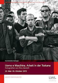 Mostra fotografica di Pino Bertelli: UOMO E MACCHINA - ARBEIT IN DER TOSKANA