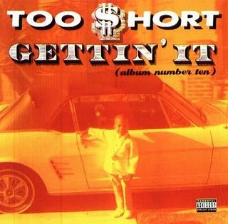 Too $hort   Gettin It (Album Number Ten)