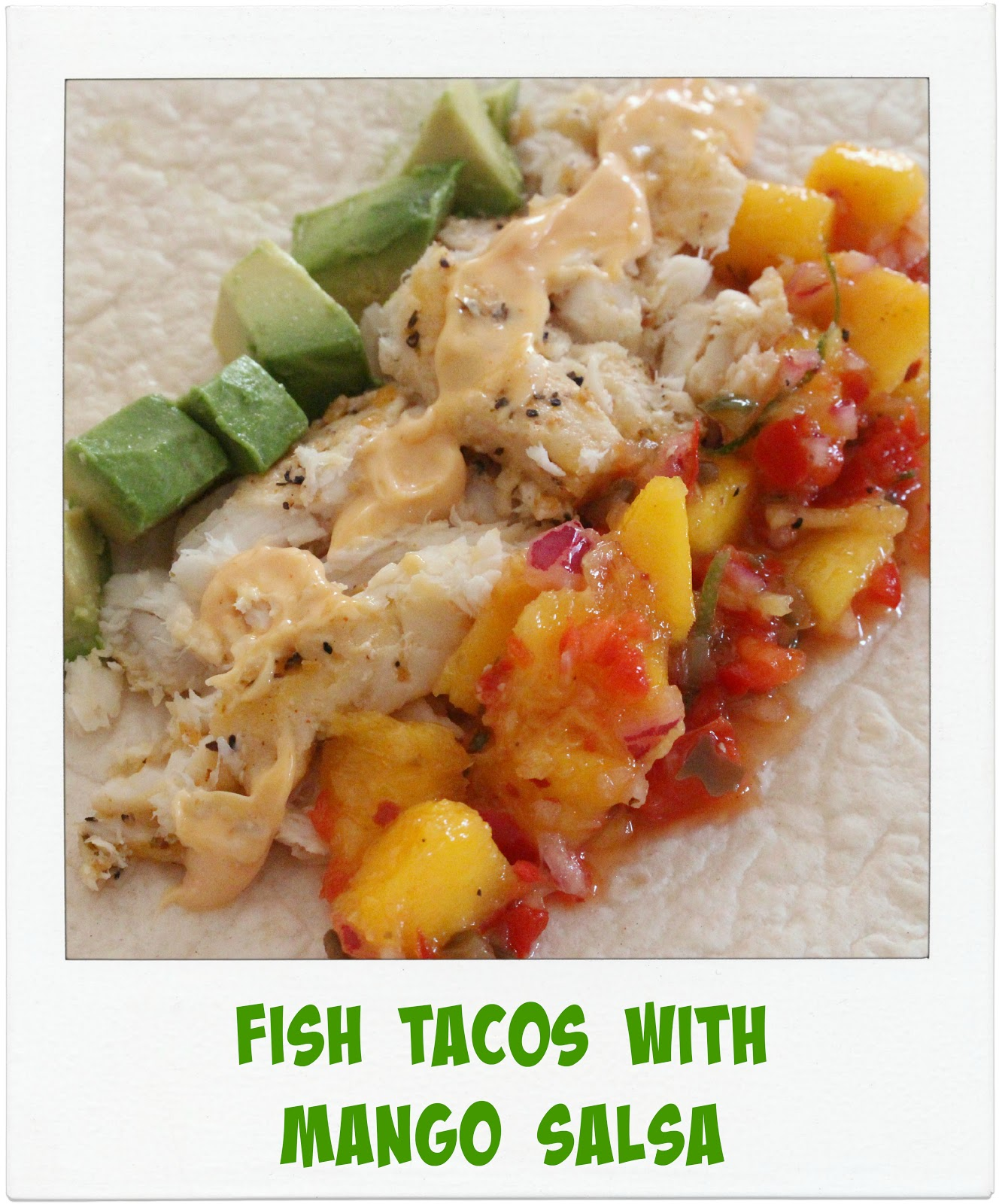 Jenn 39 s random scraps fish tacos with mango chipotle salsa for Fish tacos with mango salsa