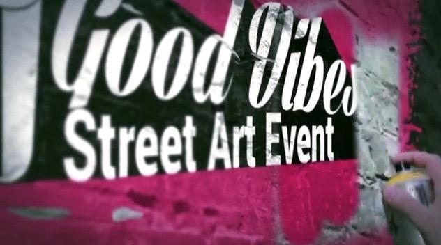 Promo >>> GOOD VIBES. Street Art Event