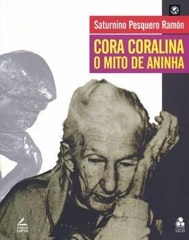 CAPA DO LIVRO CORA CORALINA - O MITO DE ANINHA BY SATURNINO PESQUERO RAMON