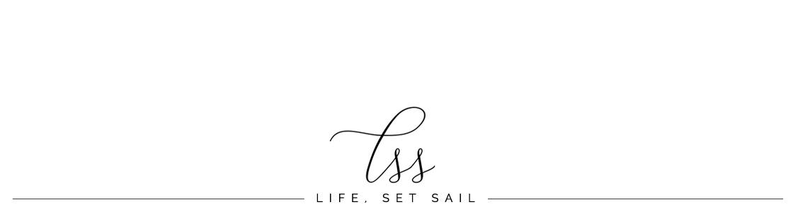 life, set sail