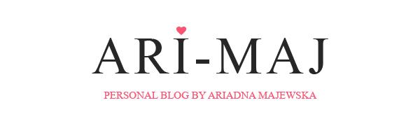 Ari-Maj / Personal blog by Ariadna Majewska