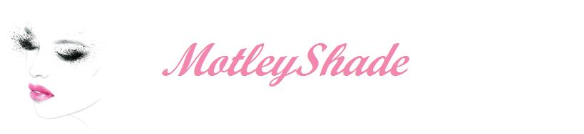 Motley Shade