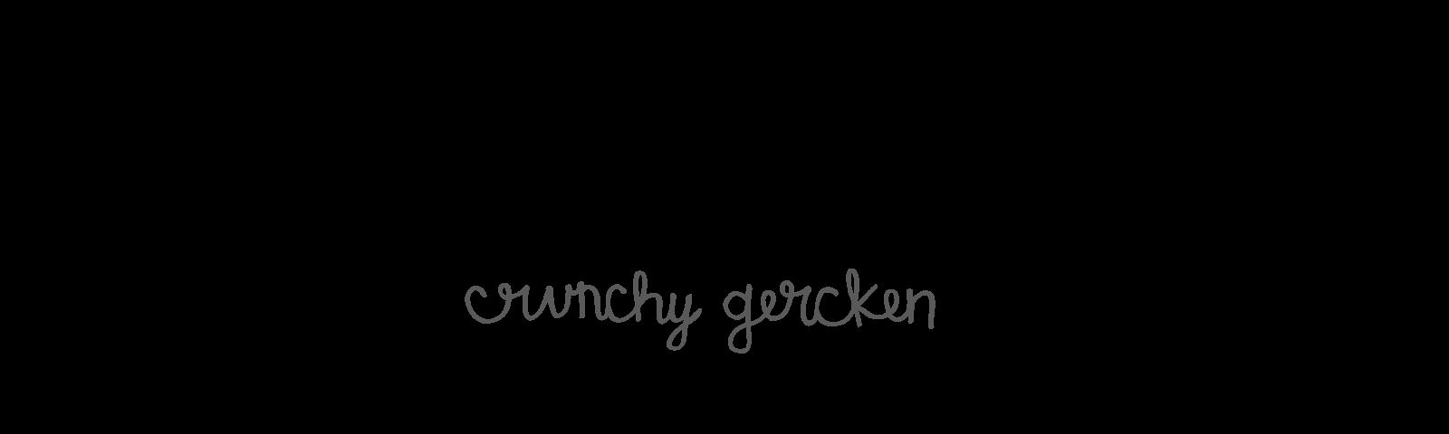 Crunchy Gercken