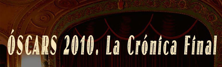 Óscars 2010. La Crónica Final