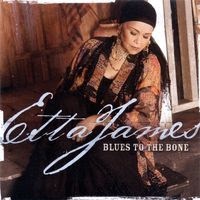 etta james - blues to the bone (2004)