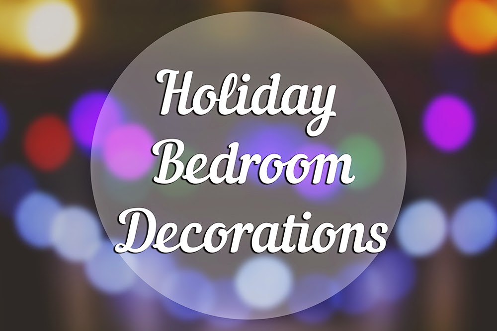 Holiday Bedroom Decorations