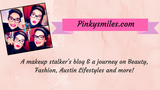 Pinkysmiles: A makeup stalker's journey on Beauty, Fashion, Austin Lifestyles and more!