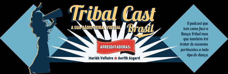 Tribal Cast Brasil