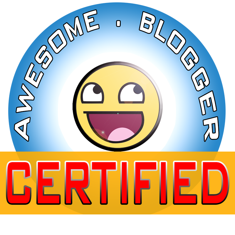 I AM A CERTIFIED AWESOME BLOGGER
