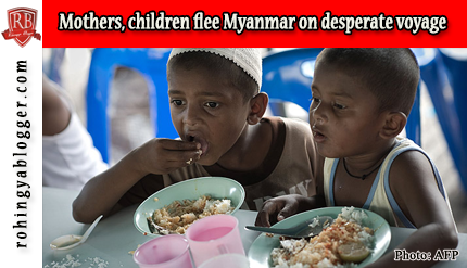 Mothers, children flee Myanmar on desperate voyage ~ Rohingya Blogger