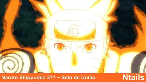 Naruto Shippuden Episódio 277 ~ Selo de União