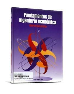 Fundamentos de Ingeniería Económica, 4ta Edición   Gabriel Baca Urbina