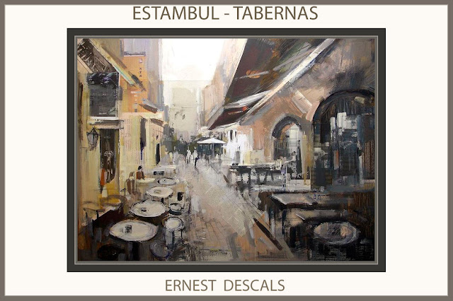 ESTAMBUL-PINTURAS-TABERNAS-PINTURAS-PAISAJES-TURQUIA-CUADROS-ARTISTA-PINTOR-ERNEST DESCALS