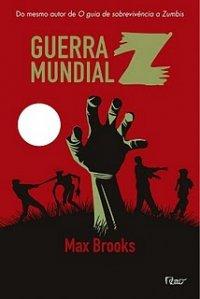 Guerra Mundial Z do Max Brooks