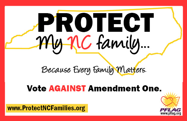 PFLAG National Blog: North Carolina: Vote NO on Amendment One on ...