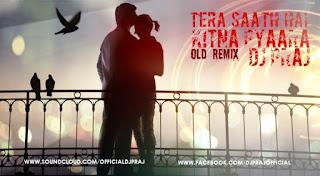 Tera+Saath+Hai+Kitna+Pyaara+Old+Remix+Dj+Praj