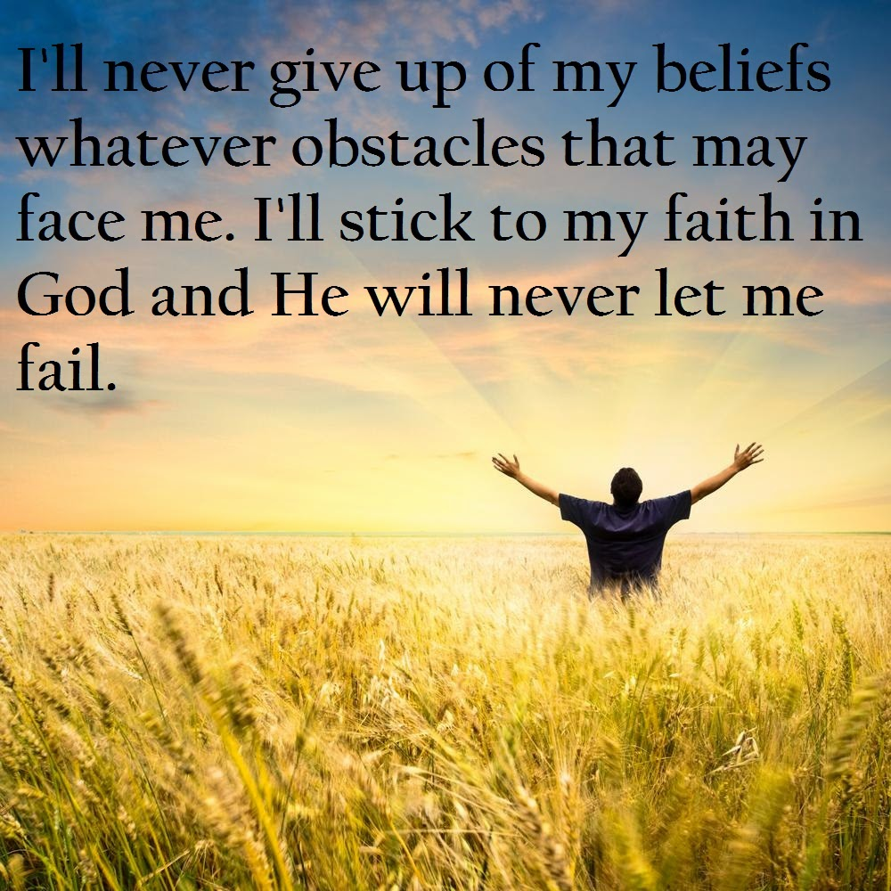 I ll stick to my faith in God Faith In God Quotes And Sayings