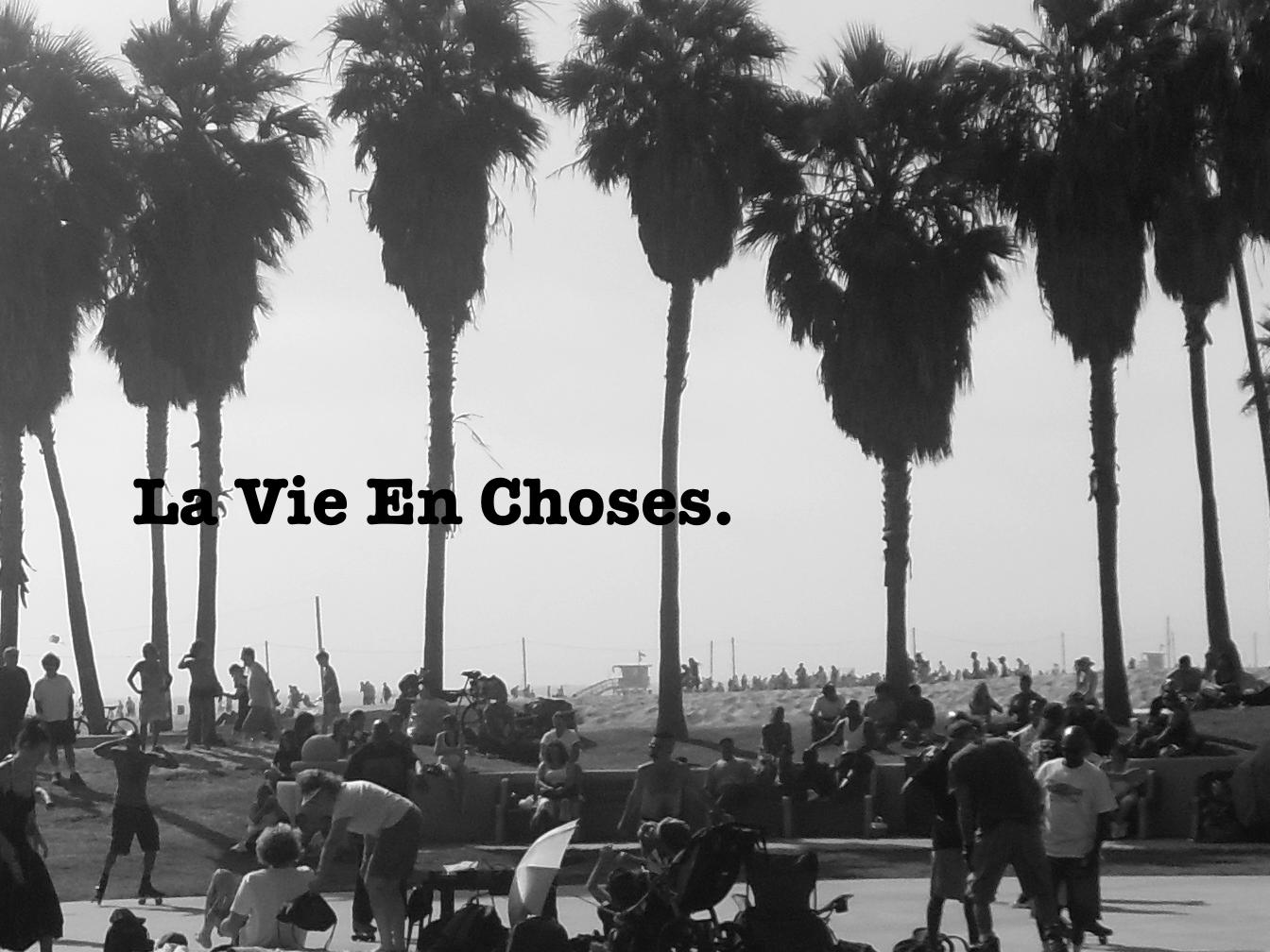 La Vie En Choses