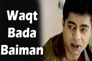 Waqt Bada Baiman Oh Rabba