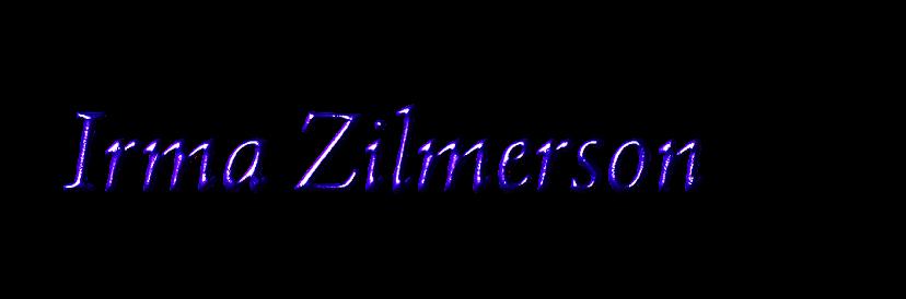Irma Zilmerson ...*