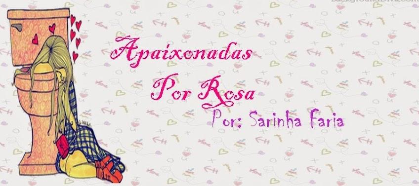 Apaixonadas Por Rosa