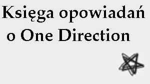 http://ksiega-opowiadan-1d.blogspot.com