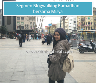 Segmen Blogwalking Ramadhan bersama Misya