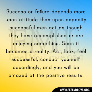 Success or failure depends more upon attitude