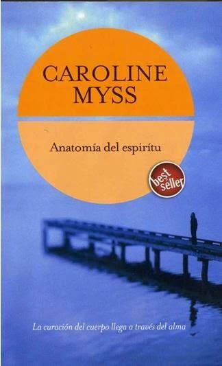 Anatomia del Espiritu (Caroline Myss) [Poderoso Conocimiento]