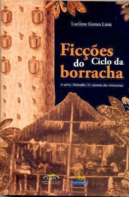 FICÇÕES DO CICLO DA BORRACHA
