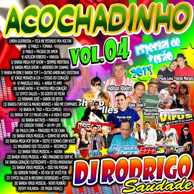 CD ACOCHADINHO VOL.04 DJ RODRIGO SAUDADES E CONVIDADOS / LANÇAMENTO