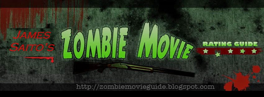 James Saito's Zombie Movie Rating Guide
